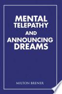 Mental Telepathy And Announcing Dreams
