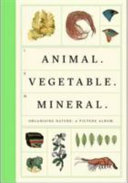 Animal Vegetable Mineral   Organised Nature   A Picture Album