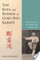 The Kata and Bunkai of Goju Ryu Karate