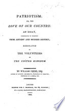 Patriotism  or  the love of our country  an essay     dedicated to the volunteers  etc