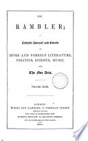 The Rambler  a Catholic journal of home and foreign literature   c    Vol 5 new  3rd   Vol 11 of the new  2nd  ser  is imperf  Continued as The Home and foreign review