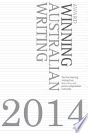 Award Winning Australian Writing 2014 Will Discover And Celebrate These Pieces For Their