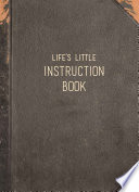 Life's Little Instruction Book : turn stumbling blocks into stepping stones and skip...