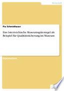 Das   sterreichische Museumsg  tesiegel als Beispiel f  r Qualit  tssicherung im Museum
