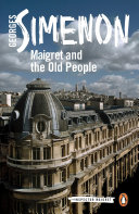 Maigret and the Old People  Simenon Was Unequaled At