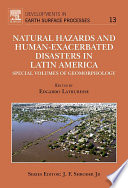 Natural Hazards and Human Exacerbated Disasters in Latin America