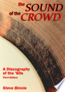 The Sound Of The Crowd   a Discography of the  80s  Third Edition