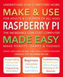 Make & Use Raspberry Pi Made Easy