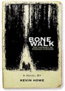 Bone Walk : ...