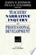 Teachers  Narrative Inquiry as Professional Development