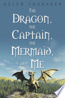 The Dragon The Captain The Mermaid And Me