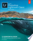 Adobe Photoshop Lightroom Classic Classroom In A Book 2020 Release