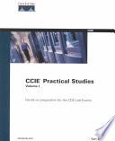 CCIE Practical Studies : coverage of routing protocols provides both...