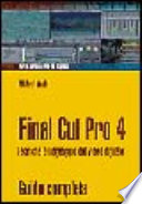 Final Cut Pro 4  Tecniche di montaggio e editing video
