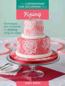 The Contemporary Cake Decorating Bible   Piping
