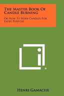 The Master Book Of Candle Burning : ...