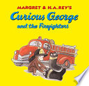 Margret and H.A. Rey's Curious George and the Firefighters
