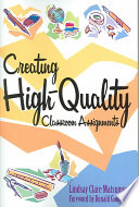 Creating High-quality Classroom Assignments The Assignments They Create This Book Presents A