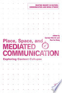 Place  Space  and Mediated Communication