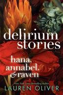 Delirium Stories  Hana  Annabel  and Raven