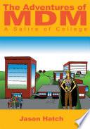 The Adventures of MDM