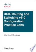 Cisco CCIE Routing and Switching v5 0 Configuration Practice Labs