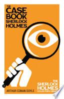 The Case Book Of Sherlock Holmes Sherlock Holmes Series  book