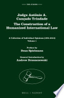 Judge Antônio A. Cançado Trindade. The Construction of a Humanized International Law
