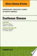 Castleman Disease An Issue Of Hematology Oncology Clinics E Book