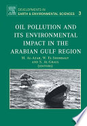 Oil Pollution And Its Environmental Impact In The Arabian Gulf Region book