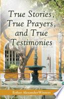 download ebook true stories, true prayers, and true testimonies pdf epub