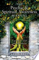 The Psychic Spiritual Awareness Manual