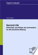 Second Life - Potenziale und Risiken als Lernmedium für die berufliche Bildung