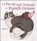 Le favole degli animali dei fratelli Grimm  Con App per tablet e smartphone  Ediz  illustrata