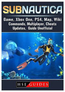 Subnautica Game  Xbox One  PS4  Map  Wiki  Commands  Multiplayer  Cheats  Updates  Guide Unofficial