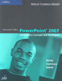 Microsoft Office PowerPoint 2007: Introductory Concepts and Techniques