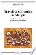 Travail et entreprise en Afrique  Les fondements sociaux de la r  ussite   conomique