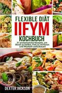 Flexible Diat Iifym Kochbuch