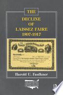 The Decline of Laissez Faire  1897 1917