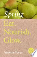 Eat  Nourish  Glow     Spring