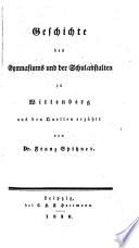 Geschichte des Gymnasiums und der Schulanstalten zu Wittenberg etc