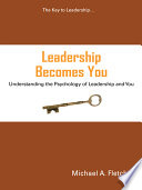 Leadership Becomes You  Understanding the Psychology of Leadership and You