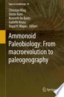Ammonoid Paleobiology: From macroevolution to paleogeography