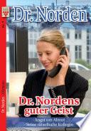 Dr. Norden Nr. 7: Dr. Nordens guter Geist / Angst um Almut / Seine rätselhafte Kollegin