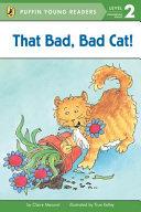 That Bad Bad Cat : ...