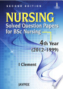 NURSING: Solved Question Papers for BSc Nursing—4th Year (2012-1999)