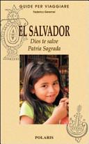 Copertina Libro El Salvador. Dios te salve. Patria Sagrada