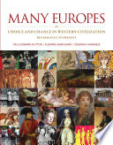 Many Europes  Choice and Chance in Western Civilization