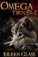 Omega  1  Trouble  M M Wolf Shifter Romance