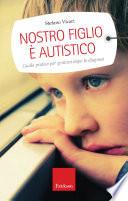 Nostro figlio    autistico